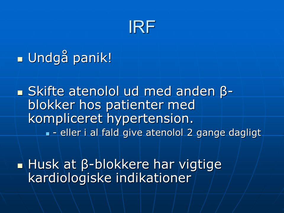 IRF Undgå panik! Skifte atenolol ud med anden β-blokker hos patienter med kompliceret hypertension.