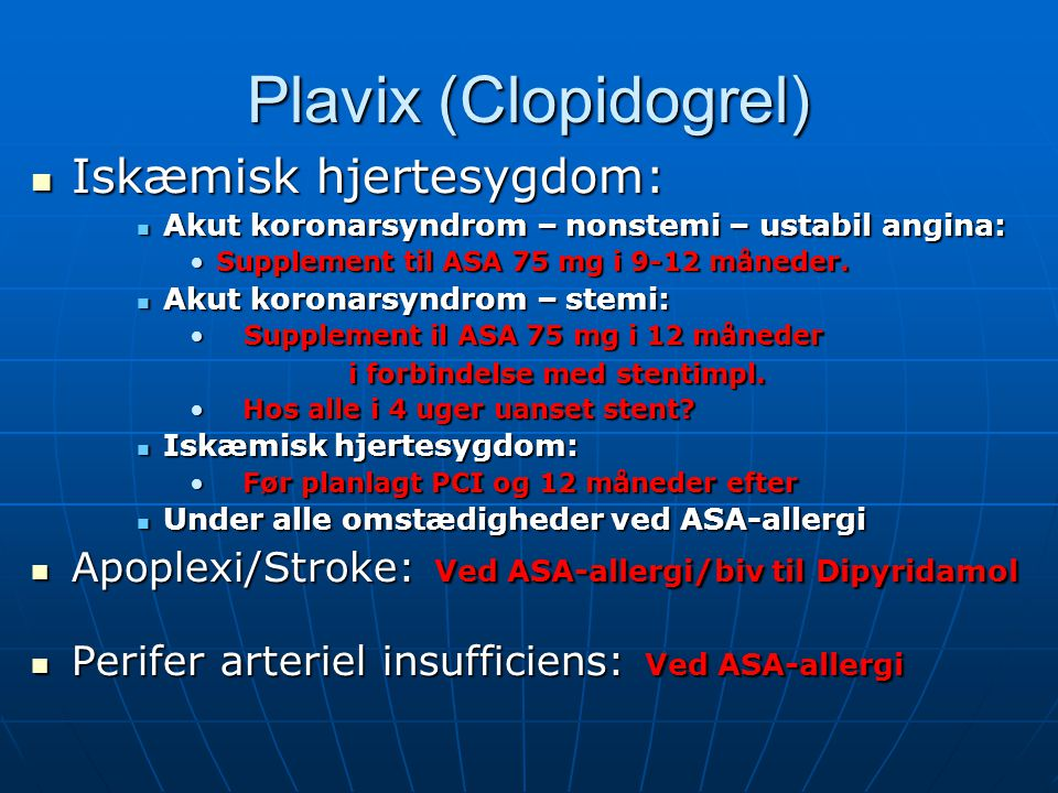 Plavix (Clopidogrel) Iskæmisk hjertesygdom: