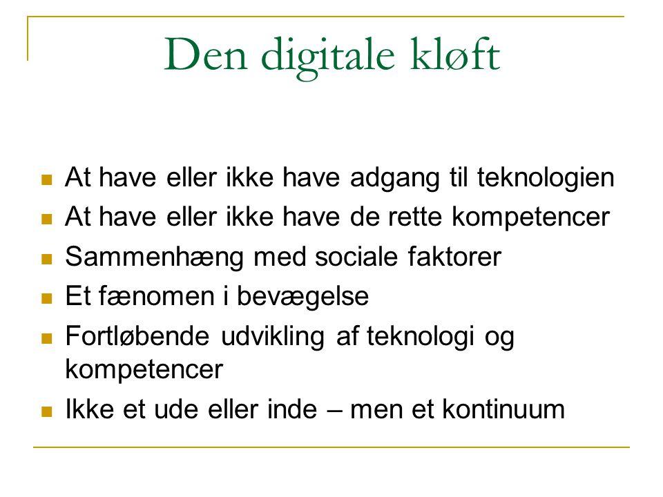 Den digitale kløft At have eller ikke have adgang til teknologien