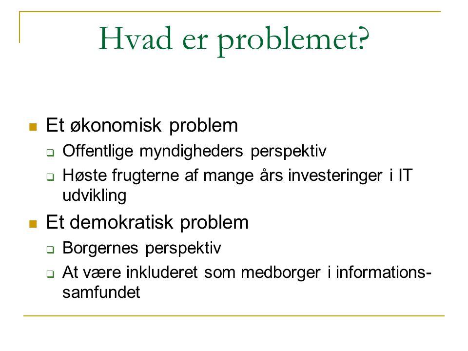 Hvad er problemet Et økonomisk problem Et demokratisk problem