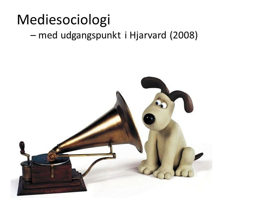 Mediesociologi – med udgangspunkt i Hjarvard (2008)