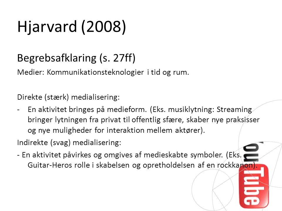 Hjarvard (2008) Begrebsafklaring (s. 27ff)