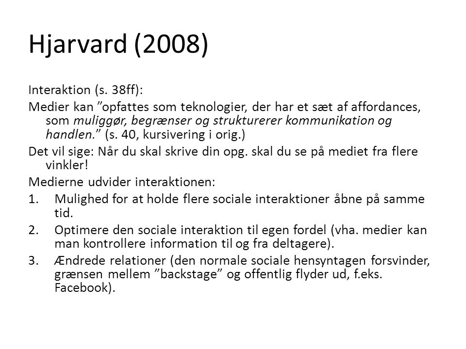 Hjarvard (2008) Interaktion (s. 38ff):