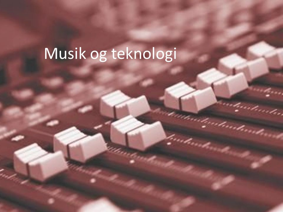 Musik og teknologi