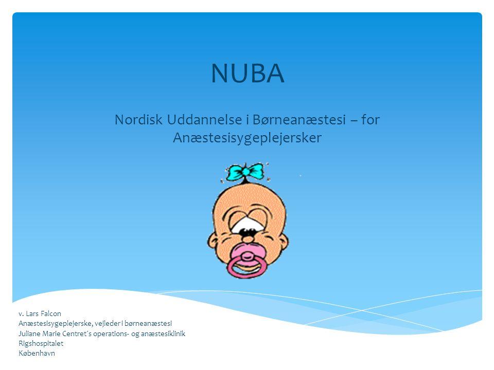 NUBA Nordisk Uddannelse i Børneanæstesi – for Anæstesisygeplejersker