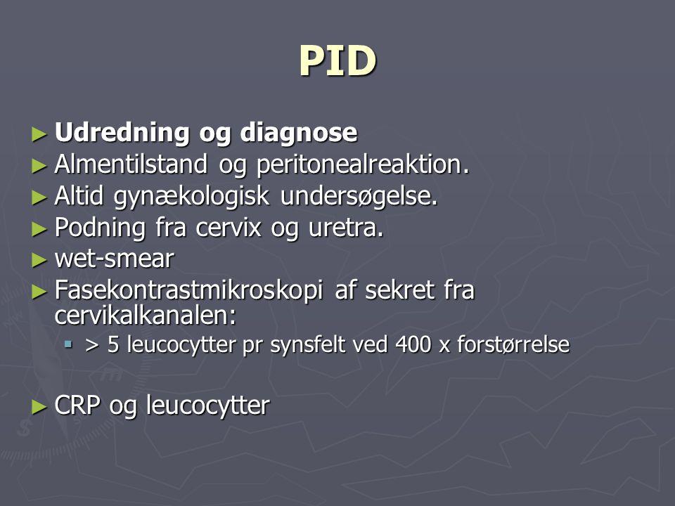 PID Udredning og diagnose Almentilstand og peritonealreaktion.