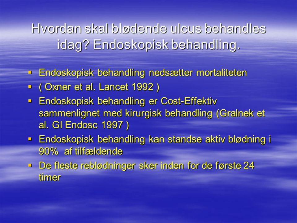 Hvordan skal blødende ulcus behandles idag Endoskopisk behandling.