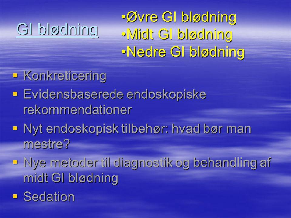 GI blødning Øvre GI blødning Midt GI blødning Nedre GI blødning