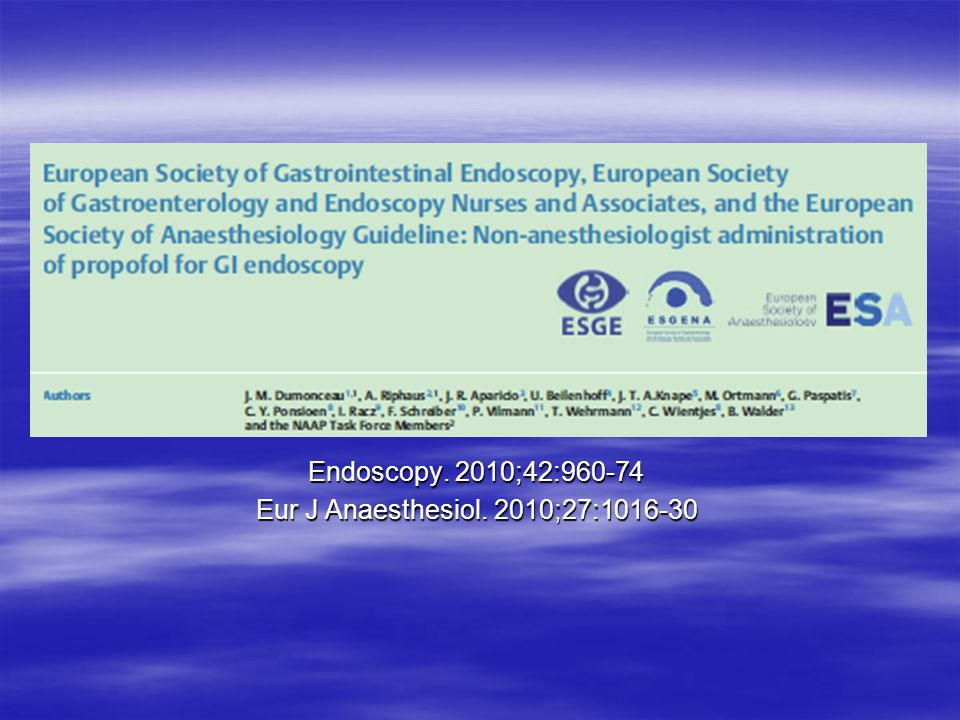 Endoscopy. 2010;42:960-74 Eur J Anaesthesiol. 2010;27:1016-30