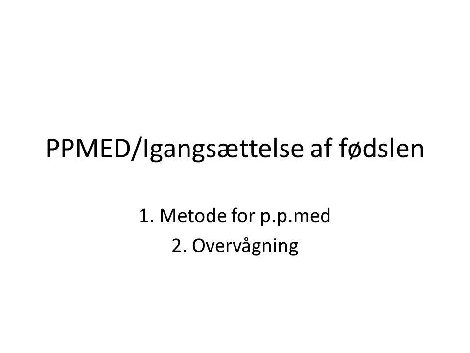 PPMED/Igangsættelse af fødslen
