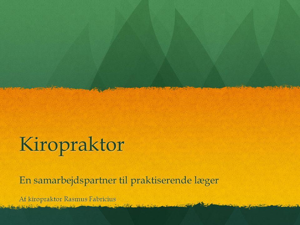 Kiropraktor En samarbejdspartner til praktiserende læger