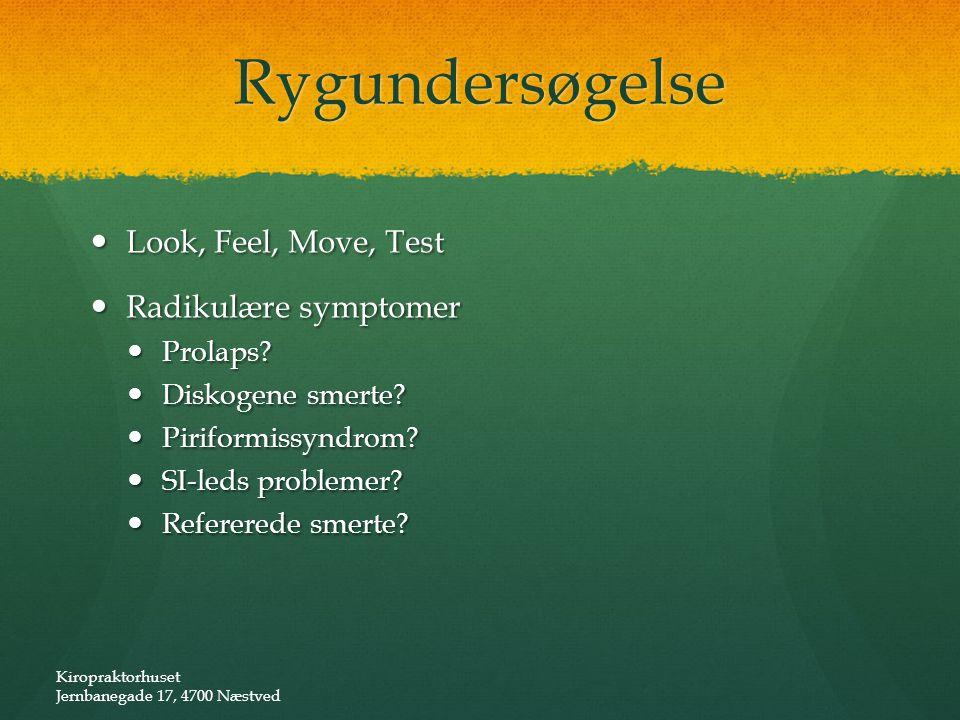 Rygundersøgelse Look, Feel, Move, Test Radikulære symptomer Prolaps