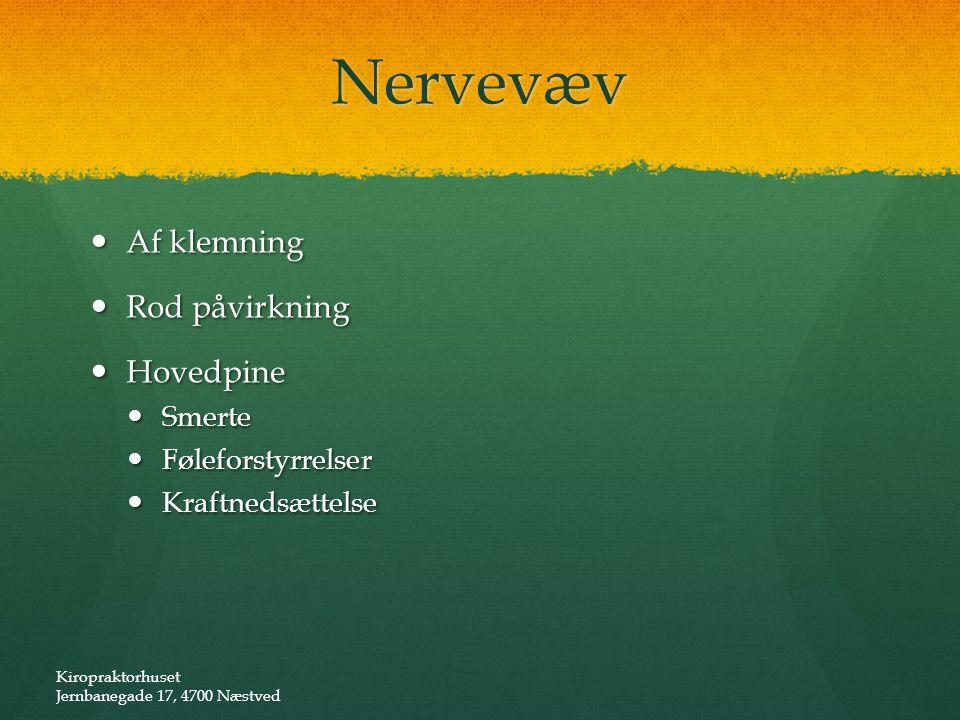 Nervevæv Af klemning Rod påvirkning Hovedpine Smerte Føleforstyrrelser