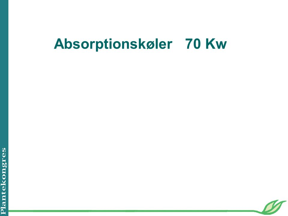 Absorptionskøler 70 Kw