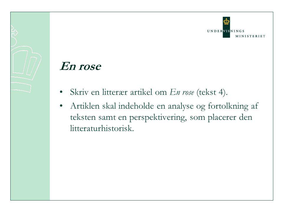 En rose Skriv en litterær artikel om En rose (tekst 4).