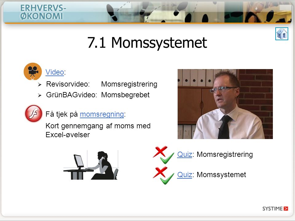 7.1 Momssystemet Video: Revisorvideo: Momsregistrering