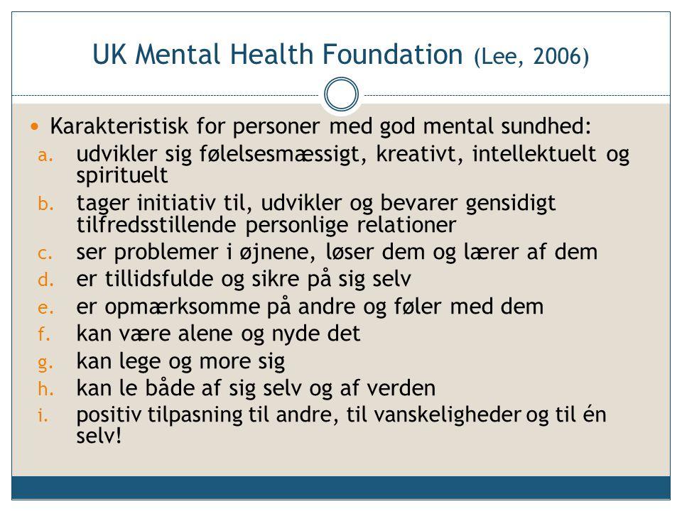 UK Mental Health Foundation (Lee, 2006)