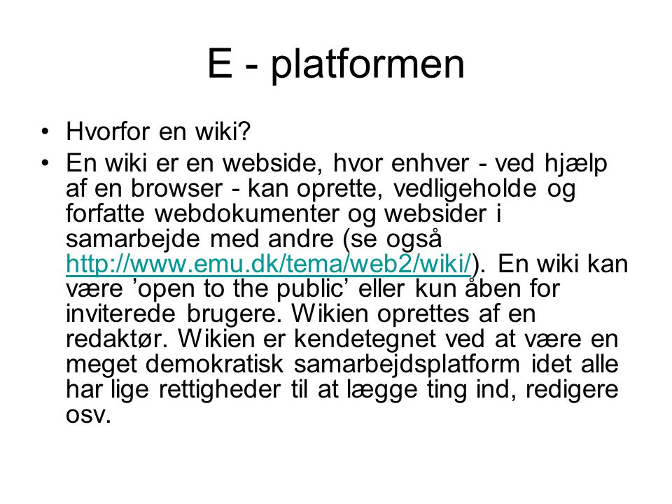 E - platformen Hvorfor en wiki