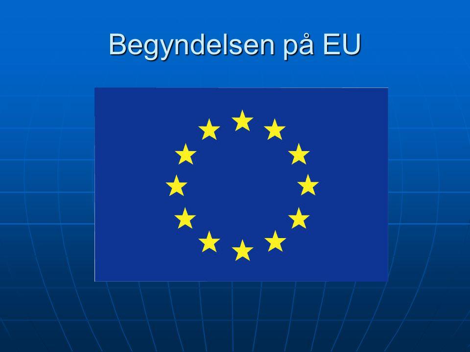 Begyndelsen på EU