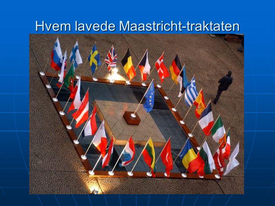 Hvem lavede Maastricht-traktaten