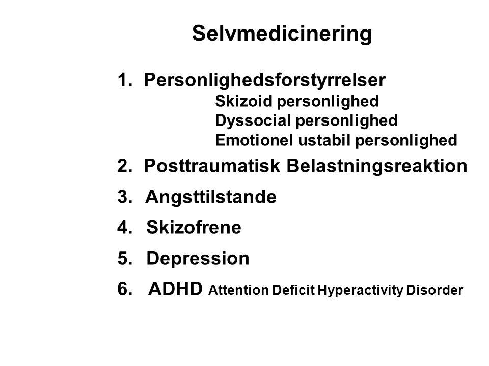 Selvmedicinering 1. Personlighedsforstyrrelser