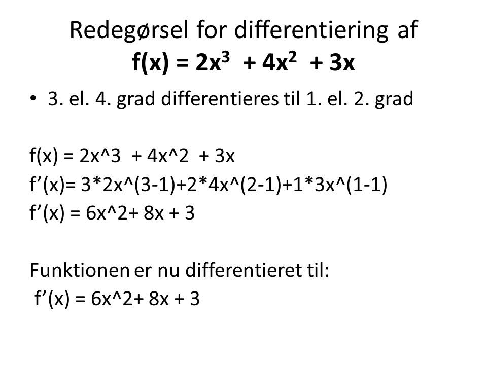 Redegørsel for differentiering af f(x) = 2x3 + 4x2 + 3x