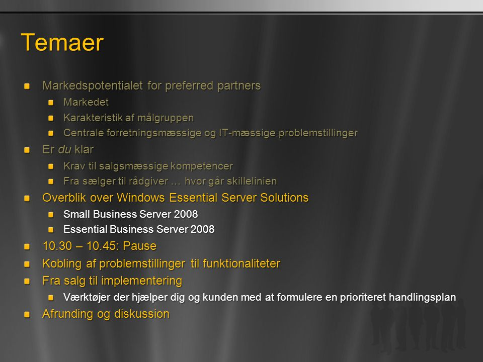 Temaer Markedspotentialet for preferred partners Er du klar