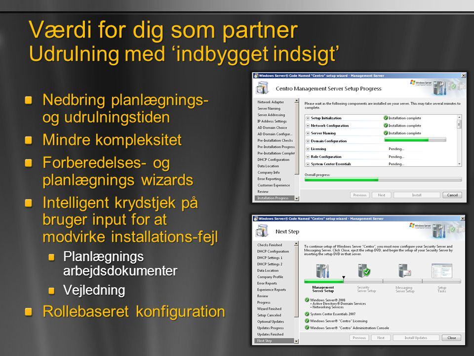Værdi for dig som partner Udrulning med 'indbygget indsigt'