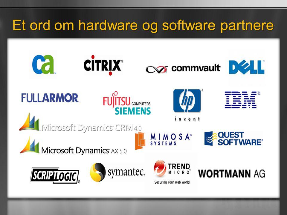 Et ord om hardware og software partnere