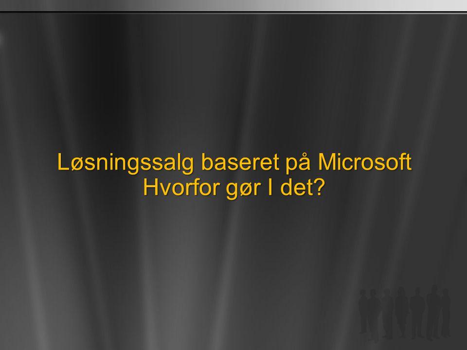 Løsningssalg baseret på Microsoft Hvorfor gør I det