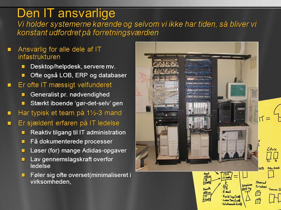 Den IT ansvarlige Vi holder systemerne kørende og selvom vi ikke har tiden, så bliver vi konstant udfordret på forretningsværdien