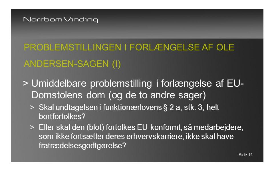 Problemstillingen i forlængelse af Ole Andersen-sagen (I)
