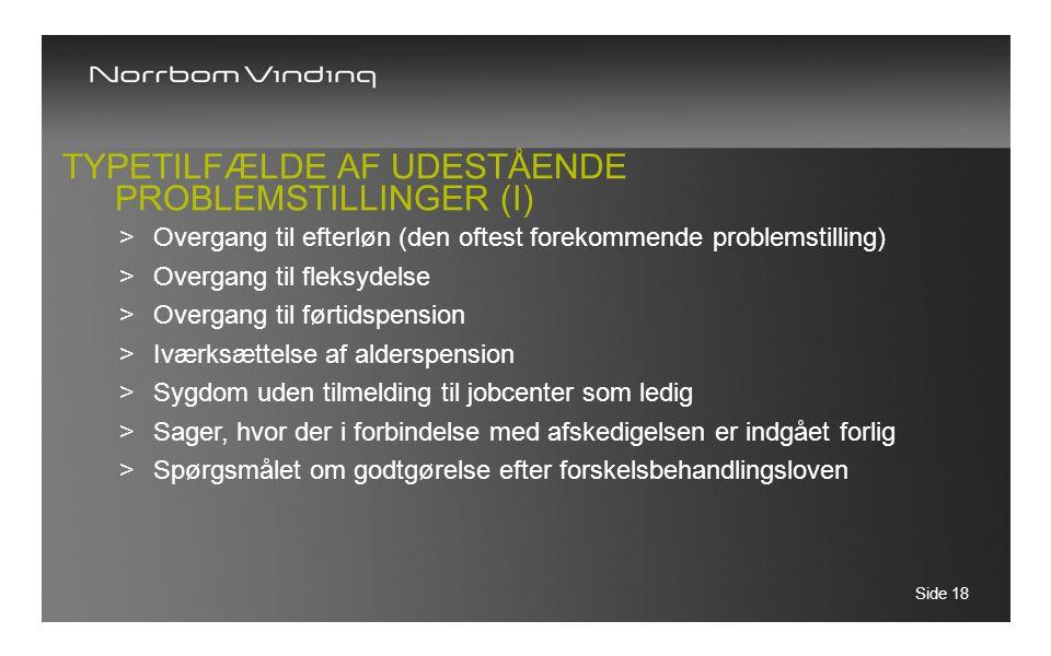 Typetilfælde af udestående problemstillinger (I)