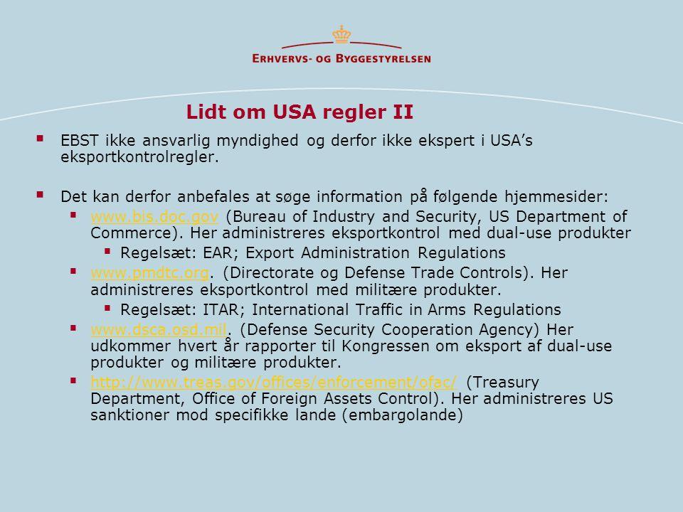 Lidt om USA regler II EBST ikke ansvarlig myndighed og derfor ikke ekspert i USA's eksportkontrolregler.
