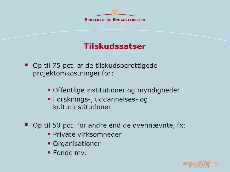 Tilskudssatser Op til 75 pct. af de tilskudsberettigede projektomkostninger for: Offentlige institutioner og myndigheder.