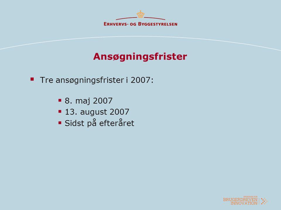 Ansøgningsfrister Tre ansøgningsfrister i 2007: 8. maj 2007