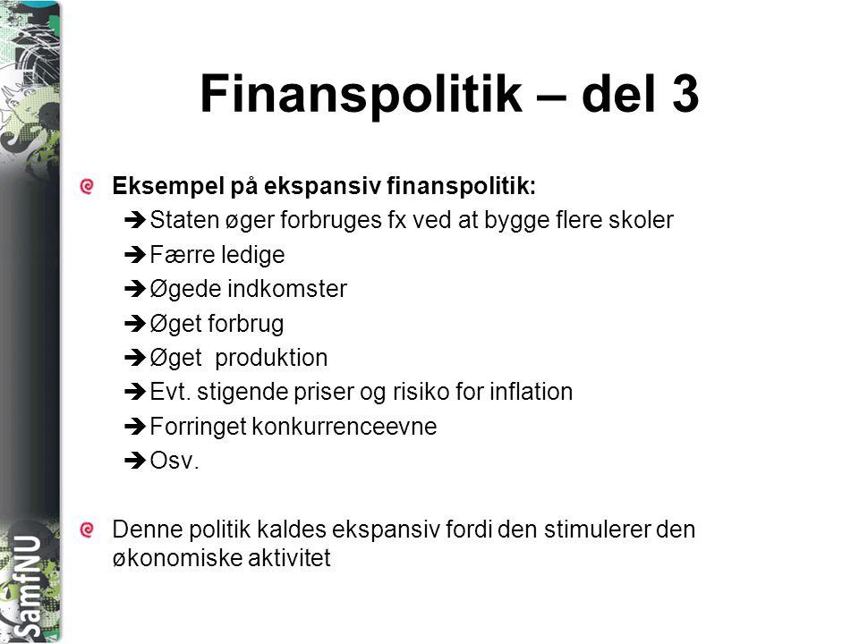 Finanspolitik – del 3 Eksempel på ekspansiv finanspolitik: