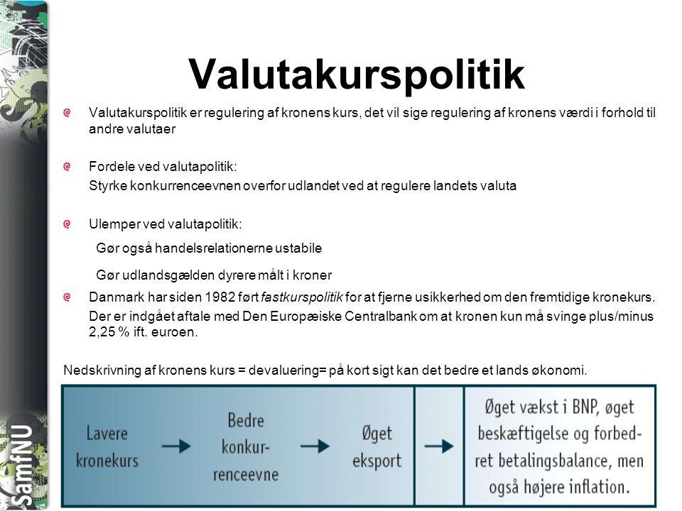 Valutakurspolitik Valutakurspolitik er regulering af kronens kurs, det vil sige regulering af kronens værdi i forhold til andre valutaer.