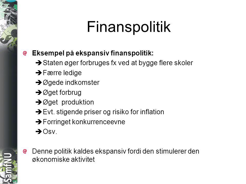 Finanspolitik Eksempel på ekspansiv finanspolitik: