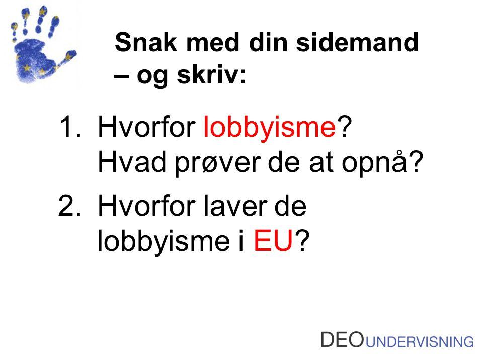 Hvorfor lobbyisme Hvad prøver de at opnå