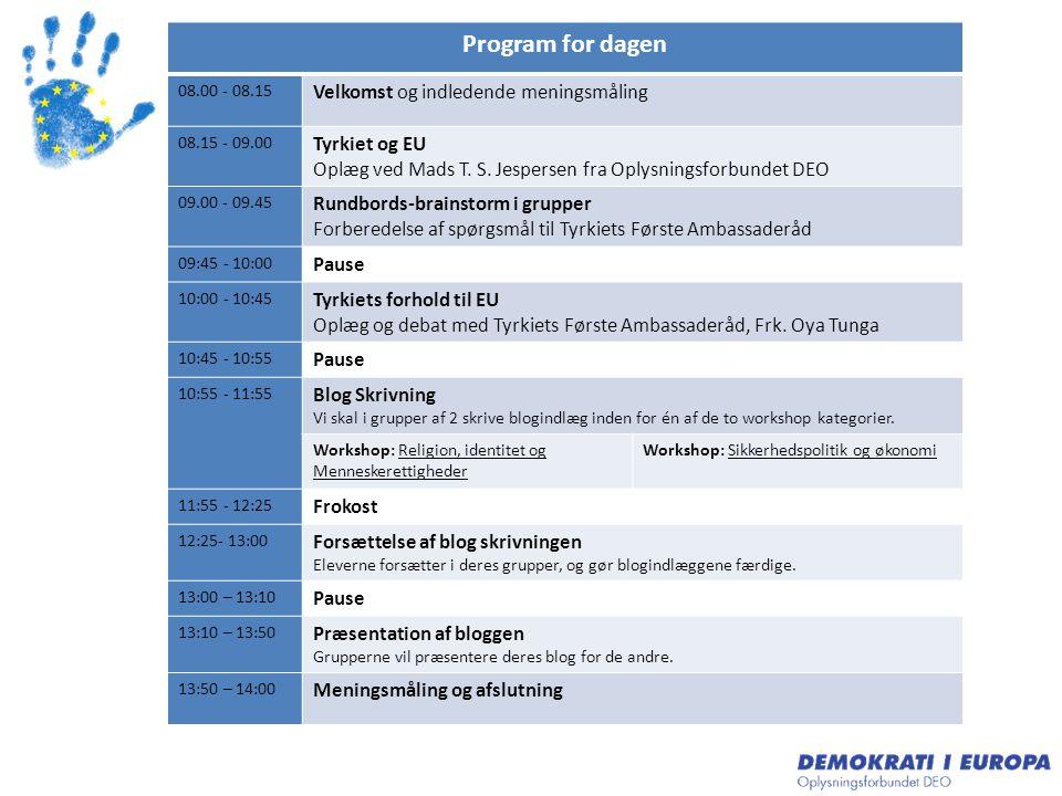 Program for dagen Velkomst og indledende meningsmåling Tyrkiet og EU