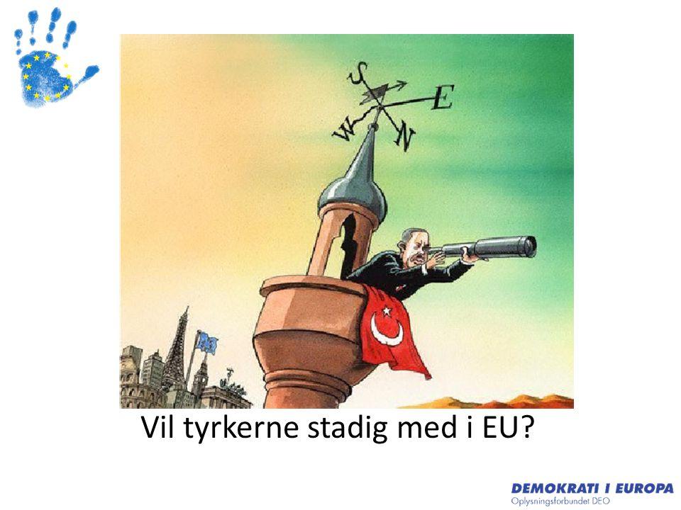 Vil tyrkerne stadig med i EU