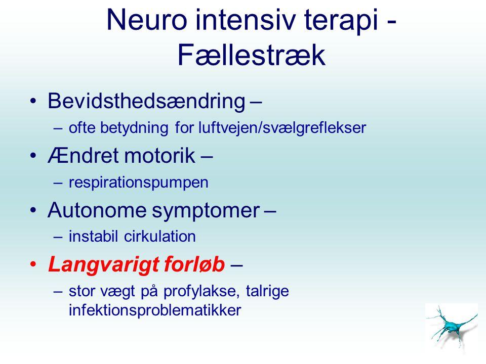 Neuro intensiv terapi - Fællestræk
