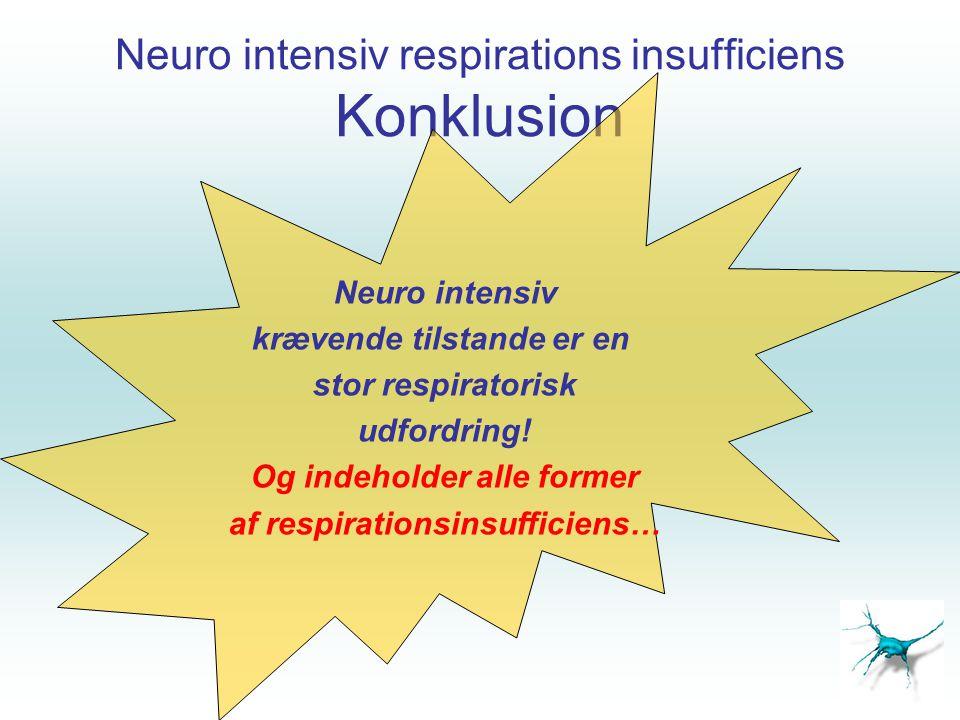 Neuro intensiv respirations insufficiens Konklusion