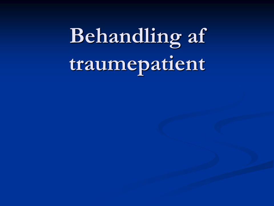 Behandling af traumepatient