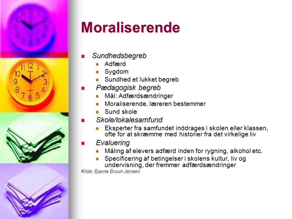 Moraliserende Sundhedsbegreb Pædagogisk begreb Skole/lokalesamfund