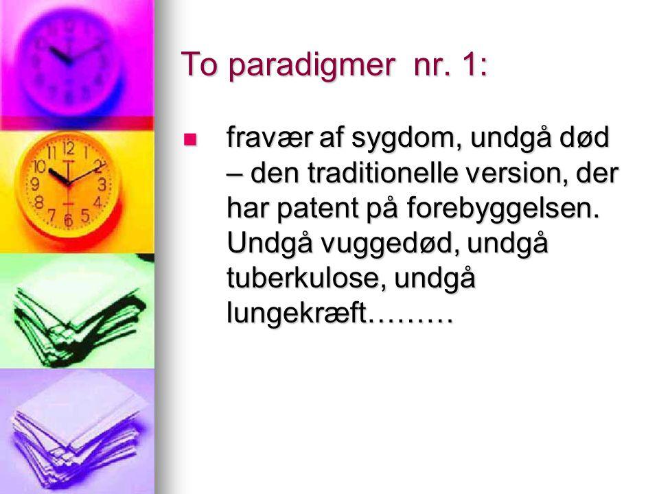 To paradigmer nr. 1:
