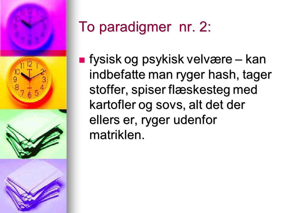 To paradigmer nr. 2: