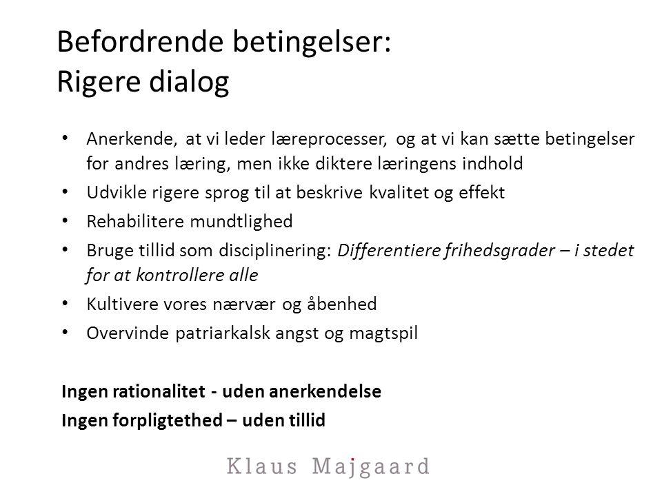 Befordrende betingelser: Rigere dialog