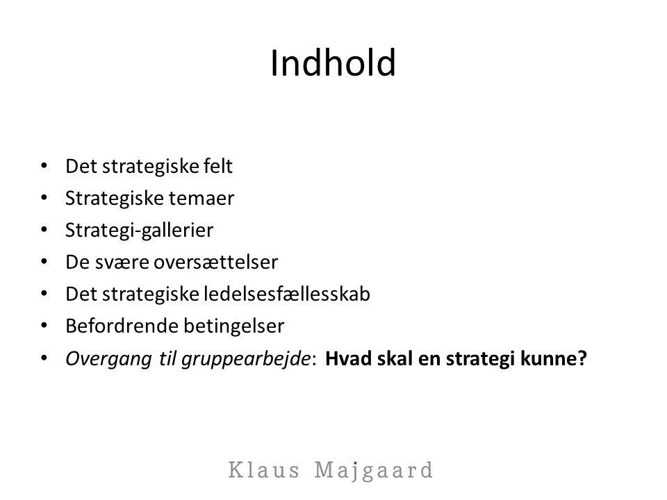 Indhold Det strategiske felt Strategiske temaer Strategi-gallerier